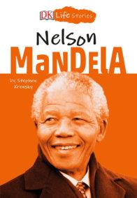 DK Life Stories: Nelson Mandela