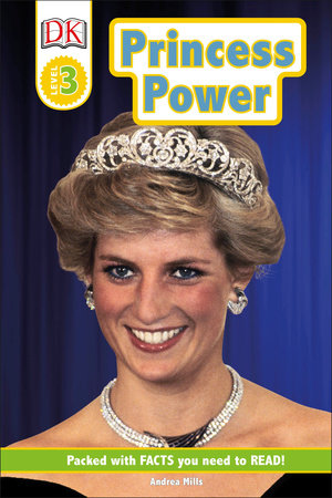 DK Readers Level 3: Princess Power by Andrea Mills