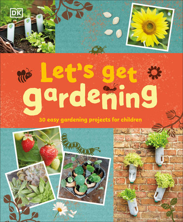 Let's Get Gardening by DK