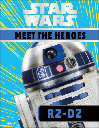 Star Wars Meet the Heroes R2-D2 by Emma Grange