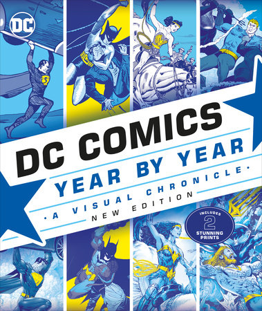 DC Comics Year By Year, New Edition by Alan Cowsill and Alex Irvine