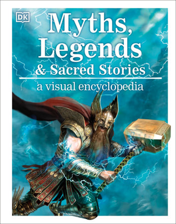 Myths and Legends: A Visual Encyclopedia by DK