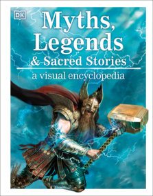 Myths and Legends: A Visual Encyclopedia