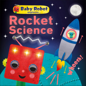 Baby Robot Explains Rocket Science