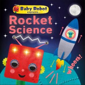 Baby Robot Explains Rocket Science