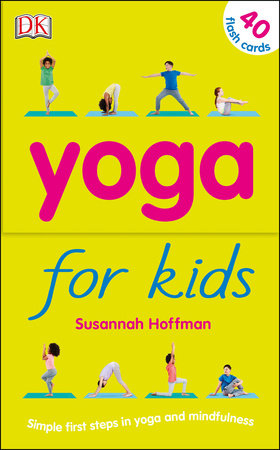 Yoga For Kids By Susannah Hoffman 9781465491572 Penguinrandomhouse Com Books