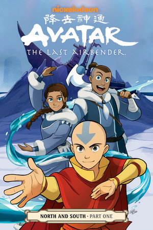 Avatar: The Last Airbender--North and South Part One by Gene Luen Yang, Michael Dante DiMartino and Bryan Konietzko