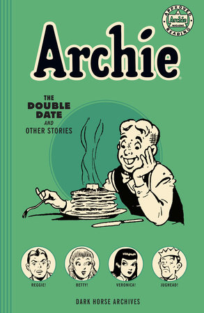 Archie Archives: The Double Date and Other Stories by Harry Sahle, Ed Goggin and Bill Vigoda