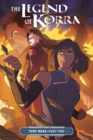 The Legend of Korra Turf Wars Part Two by Written by Michael Dante DiMartino. Illustrated by Irene Koh.