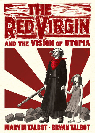 The Red Virgin and the Vision of Utopia by Mary M. Talbot