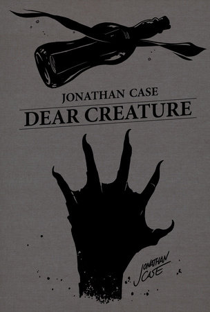 Dear Creature by Jonathan Case