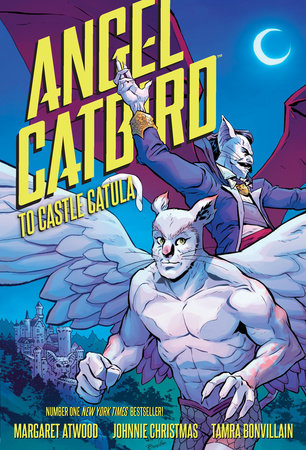Angel Catbird Volume 2: To Castle Catula (Graphic Novel) by Margaret Atwood