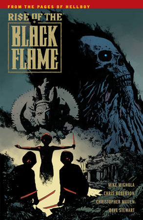 Rise of the Black Flame by Mike Mignola and Chris Roberson