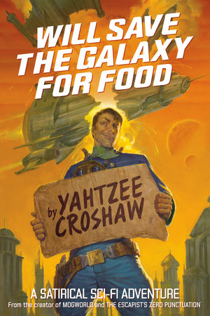 Will Save the Galaxy for Food by Yahtzee Croshaw