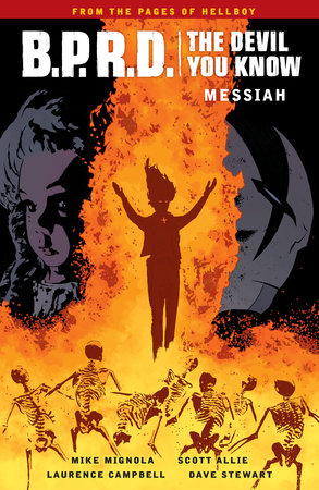 B.P.R.D.: The Devil You Know Volume 1 - Messiah by Mike Mignola and Scott Allie