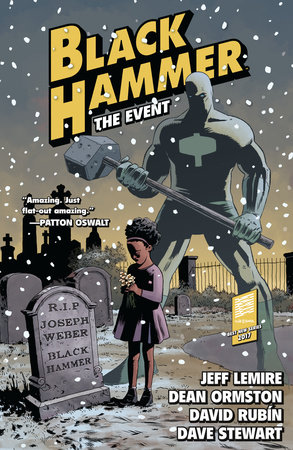 Black Hammer Volume 2: The Event by Jeff Lemire