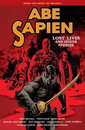 Abe Sapien Volume 9 by Mike Mignola