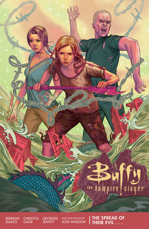 Buffy Season 11 Volume 1: The Spread of Their Evil by Christos Gage