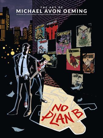 The Art of Michael Avon Oeming: No Plan B by Michael Avon Oeming and John Siuntres