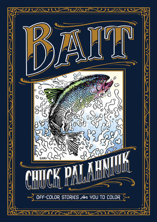 Bait: Off-Color Stories for You to Color by Chuck Palahniuk