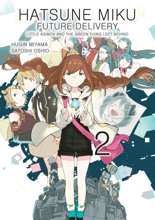 Hatsune Miku: Future Delivery Volume 2 by Oshio Satoshi