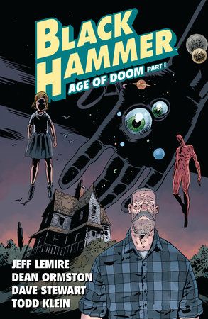 Black Hammer Volume 3: Age of Doom Part One