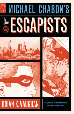 Michael Chabon's The Escapists by Michael Chabon and Brian K. Vaughan