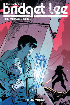The Battles of Bridget Lee Volume 2: The Miracle Child by Ethan Young
