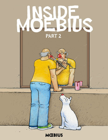 Moebius Library: Inside Moebius Part 2 by Moebius