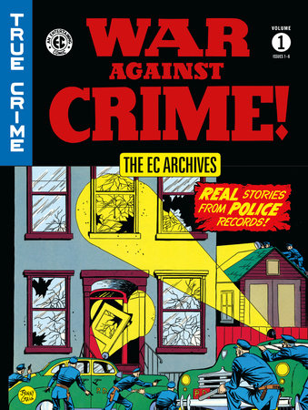 The EC Archives: War Against Crime Volume 1