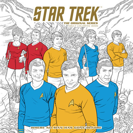 Star Trek: The Original Series Adult Coloring Book - Where No Man Has GoneBefore by CBS