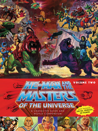 He-Man and the Masters of the Universe: A Character Guide and World Compendium Volume 2 by Various
