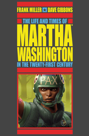 The Life and Times of Martha Washington in the Twenty-first Century (Second Edition) by Frank Miller