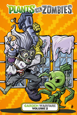 Plants Vs. Zombies: Garden Warfare Volume 2 By Paul Tobin Ideas