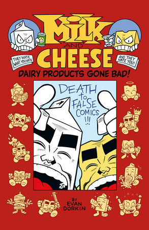 Milk and Cheese: Dairy Products Gone Bad by Evan Dorkin