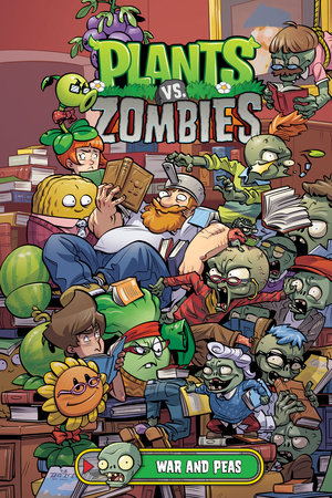Plants vs. Zombies Volume 11: War and Peas by Paul Tobin