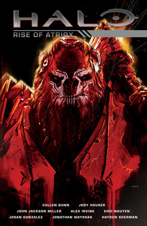Halo: Rise of Atriox by Cullen Bunn, Jody Houser, John Jackson Miller and Alex Irvine