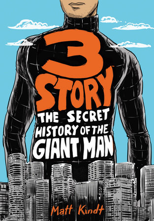 3 Story: The Secret History of the Giant Man (Expanded Edition)