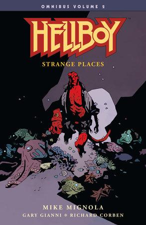 Hellboy Omnibus Volume 2: Strange Places by Mike Mignola