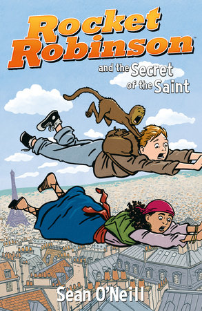 Rocket Robinson and the Secret of the Saint by Sean O'Neill