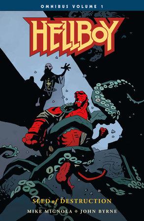 Hellboy Omnibus Volume 1: Seed of Destruction by Mike Mignola and John Byrne