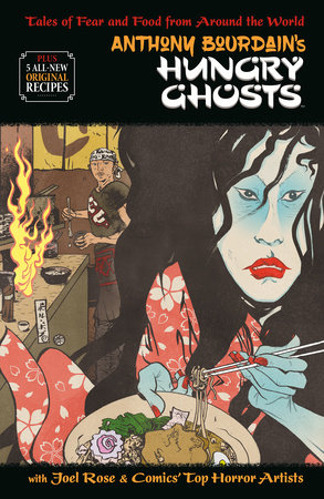 Anthony Bourdain's Hungry Ghosts by Anthony Bourdain and Joel Rose