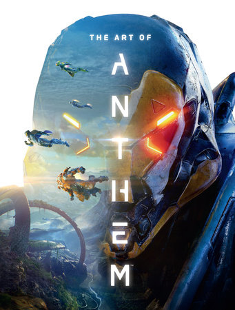 The Art Of Anthem By Bioware 9781506707013 Penguinrandomhouse