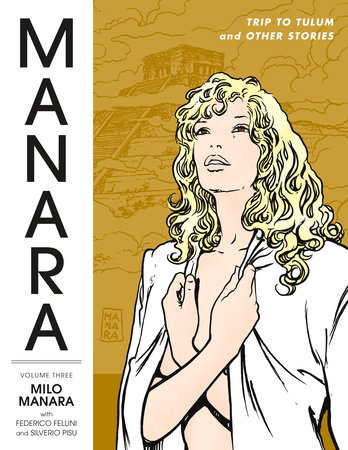 Manara Library Volume 3: Trip to Tulum and Other Stories by Milo Manara
