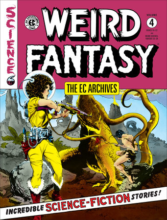 The EC Archives: Weird Fantasy Volume 4 by