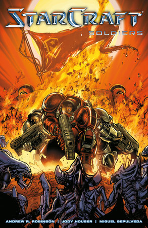 StarCraft: Soldiers (Starcraft Volume 2) by Andrew Robinson and Jody Houser
