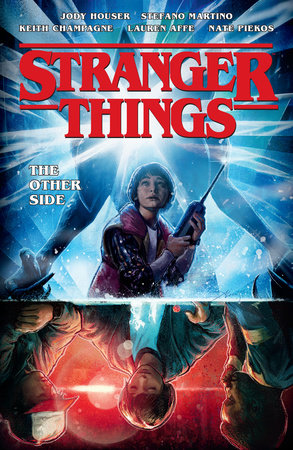 Stranger Things: The Other Side (Graphic Novel Volume 1) by Jody Houser