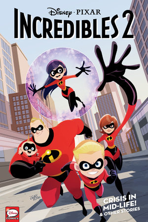 Disney·PIXAR The Incredibles 2: Crisis in Mid-Life! & Other Stories (Graphic  Novel)