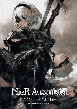 NieR: Automata World Guide Volume 1 by Square Enix