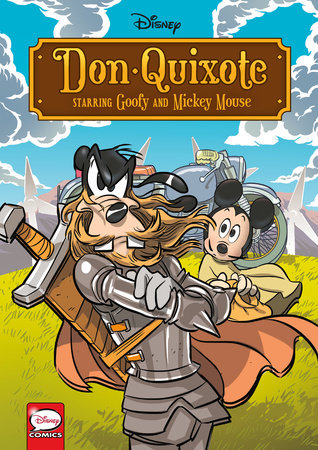 Disney Don Quixote, starring Goofy and Mickey Mouse (Graphic Novel) by Disney